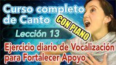 Clases de CANTO: Lección 13: Ejercicio Vocalización para fortalecer Apoyo