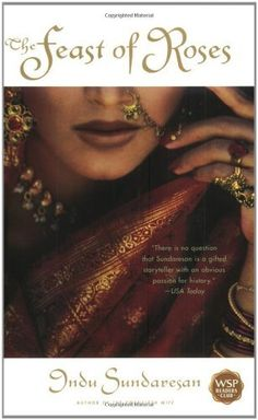 The Feast of Roses: A Novel by Indu Sundaresan, http://www.amazon.com/gp/product/0743456416/ref=cm_sw_r_pi_alp_Gu6zqb0RM8JTP