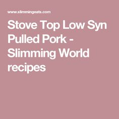 Stove Top Low Syn Pulled Pork - Slimming World recipes