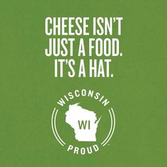 Cheese isn't just a food...it's a hat. Green Bay Packers