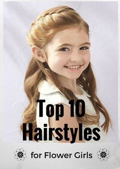 """Who doesn't love cute flower girls. Spice up the cuteness atmosphere at your wedding ceremony by giving your flower girls these Top 10 Adorable Flower Girls Hairstyles that will definitely makes the crowd say """"Awwww"""""""