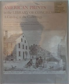 American Prints in the Library of Congress: A Catalog of the Collection  https://www.amazon.com/dp/0801810779?m=null.string&ref_=v_sp_detail_page