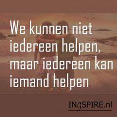 We kunnen niet iedereen helpen, maar iedereen kan iemand helpen