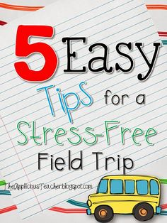 The Applicious Teacher: Planning a Stress Free Field Trip. Free planning sheet included!