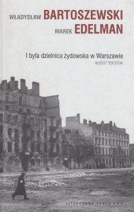 I była dzielnica żydowska w Warszawie Wybór tekstów  Władysław Bartoszewski, Marek Edelman