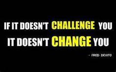 NO Challenge, NO CHANGE