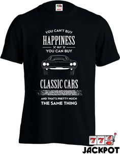 Funny Car Shirt You Can't Buy Happiness But You Can Buy Classic Cars T Shirt Car Gifts Joke Mens Tee MD-447A