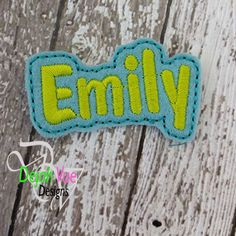 Emily Name Feltie ITH Embroidery Design
