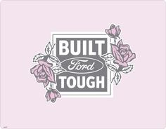 Ford Pink Built Tough