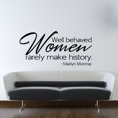 Marilyn Monroe Wall Decal - Well Behaved Women Wall Quote Saying - Girls Bedroom Wall Decor - Marilyn Monroe Bedroom, Marilyn Monroe Quotes, Marylin Monroe, Great Quotes, Quotes To Live By, Inspirational Quotes, Bedroom Wall, Bedroom Decor, Master Bedroom