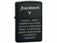 Fifth Amendment (Amendment V) ~ Plead The 5th ~ Black Matte Zippo Lighter by Zippo Manufacturing. $24.95. http://yourdailydream.org/showme/dppid/Bp0i0d8r5yXwQi6gMdUz.html