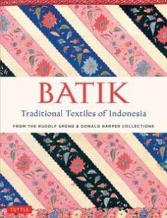 Batik Traditional Textiles of Indonesia: From The Rudolf Smend & Donald Harper Collections free download by Rudolf Smend Donald Harper ISBN: 9780804846431 with BooksBob. Fast and free eBooks download.  The post Batik Traditional Textiles of Indonesia: From The Rudolf Smend & Donald Harper Collections Free Download appeared first on Booksbob.com.