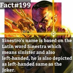 Sinestro's name is based on the latin word Sinestra which means sinister and…