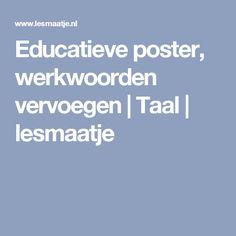 Educatieve poster, werkwoorden vervoegen | Taal | lesmaatje