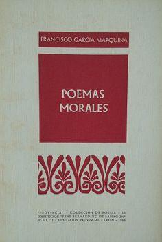 """Poemas morales : (1976-1979) / Francisco García Marquina Publicación León : Institución """"Fray Bernardino de Sahagún"""", 1980"""