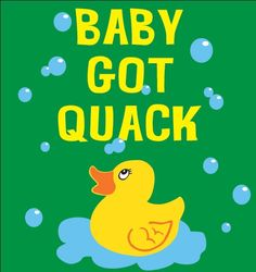 I like rubber duckies and I cannot lie... Click like and repin if you think this woud make a great kids shirt. We are trying to win a contest. Thanks