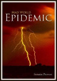 Mad World: Epidemic by Samaire Provost ebook deal