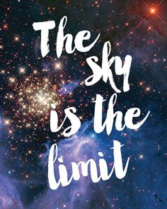 The Sky Is the Limit Print / Galaxy Print / Universe Print / Galaxy Art / Up to 13 x 19 / Inspirational Print / Galaxy Wall Art / Stars  The Sky Is