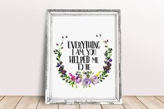 Everything I am you helped me to be, Quote Mother's day printable wall art gift, printable gifts for mom, mother day mother's day gifts art