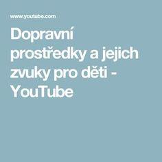 Dopravní prostředky a jejich zvuky pro děti - YouTube Pavlova, Youtube, Teaching, Education, Onderwijs, Learning, Youtubers, Youtube Movies, Tutorials