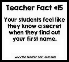 For real...  Karen Berka Bruewer say: One of my students did that by mistake at first, then it was what she called me all the time. It made me happy.