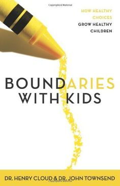 Boundaries with Kids: How Healthy Choices Grow Healthy Children by Henry Cloud, http://www.amazon.com/dp/0310243157/ref=cm_sw_r_pi_dp_k5RUqb175EHY9