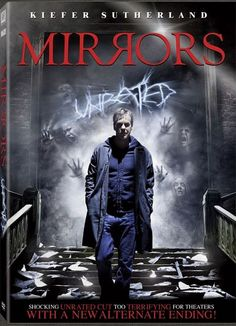 Mirrors. One of the most disturbingly scary movies I've seen in years!