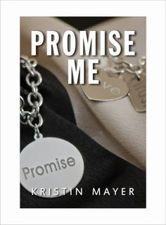 ~ Promise Me by Kristin Mayer