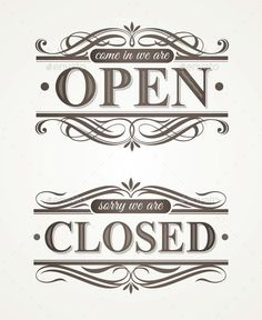 Buy Open and Closed - Retro Signs by Sergo on GraphicRiver. Open and Closed – ornate retro signs. NOTE: text is not editable. Closed Signs, Open Signs, Mini Bars, Open Close Sign, Sorry We Are Closed, Coffee Shop Signs, Signwriting, Business Signs, Open Fonts