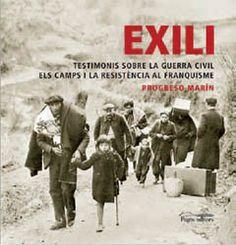 Exili. Testimonis sobre la Guerra Civil. Els camps i la resistència al franquisme. Progreso Marín. 2010.