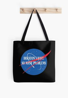 'Houston I have so many problems' Tote Bag by Houston, Reusable Tote Bags, Stuff To Buy