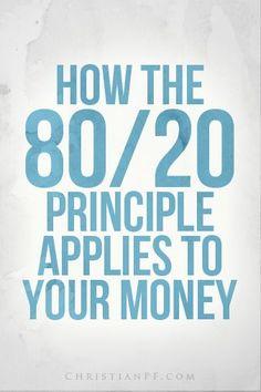 How the 80/20 rule applies to your money... http://christianpf.com/80-20-principle money saving hacks, saving money hacks
