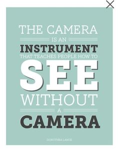Photography quotes Project 1 (Jan 1-Feb 28 2014): Photography