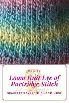 Loom Knit Eye of Partridge Stitch This is a simple and easy brioche stitch you can do on the loom. It is also classified as a reinfor Beginners Knitting Kit, Easy Knitting Projects, Easy Knitting Patterns, Loom Patterns, Beading Patterns, Stitch Patterns, Beading Ideas, Yarn Projects, Loom Knitting Stitches
