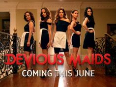 Devious maids!!!