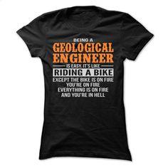 BEING A GEOLOGICAL ENGINEER T SHIRTS T Shirt, Hoodie, Sweatshirts - shirt dress #Tshirt #T-Shirts