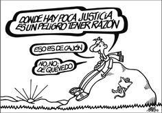Donde no hay justicia es un peligro tener razón #humor forges
