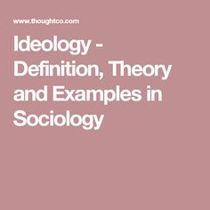 Ideology - Definition, Theory and Examples in Sociology