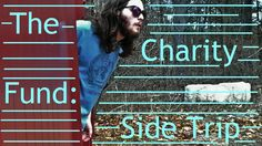 The Charity Fund: Side Trip