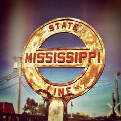 Mississippi State Line sign.My Dad was born here and I inherited his land, so i guess im a little bit southern Southern Pride, Southern Comfort, Southern Charm, Southern Belle, Mississippi Delta, Mississippi Queen, Old Signs, Down South, Gulf Of Mexico