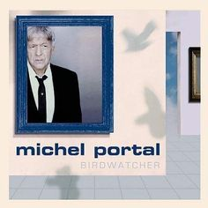 Michel Portal - Bird Watching