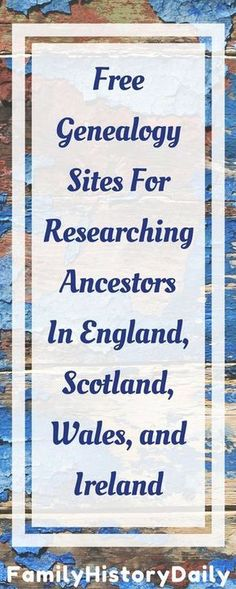 Five Free Genealogy Sites For Researching Your Ancestors in England Wales Scotland and Ireland Discover your British Welsh Scottish and Irish ancestry with these free fam. Free Genealogy Sites, Genealogy Forms, Genealogy Research, Family Genealogy, Free Genealogy Records, Genealogy Chart, Genealogy Humor, Ancestry Records, History Websites