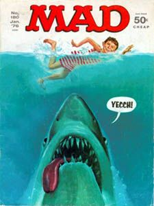 Mad Magazine Jaws Issue 1976. I remember reading these in the back facing seat in the rear of the station wagon.
