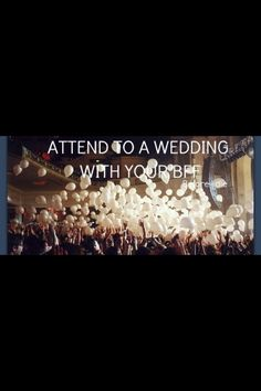 Attend a wedding with your BFF done:)