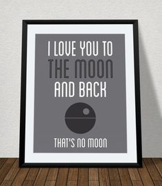 I Love You to the Moon and Back, Nursery Printable Star Wars That's No Moon