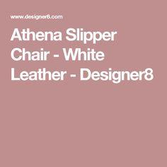 Athena Slipper Chair - White Leather - Designer8
