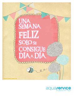 Siete días: siete oportunidades de ser feliz. Aprovéchalas.
