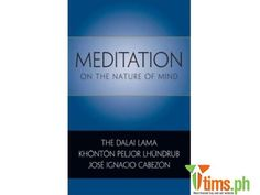 Find the best and affordable brand new and second hand Books and Publications for sale at tims.ph - Meditation on the Nature of Mind by Dalai Lama XIV Bstan-dzin-rgya-mtsho, Khonton Peljor Lhundrub, José Ignacio Cabezón ..., Marikina - Metro Manila - Philippines