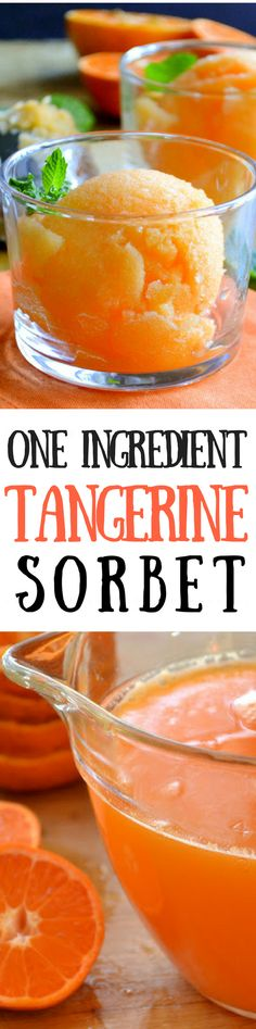 Healthy One Ingredient Tangerine Sorbet is proof that dessert doesn't have to be decadent ~ this refreshing frozen treat is made with just one ingredient: fresh tangerine juice!
