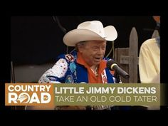 "Little Jimmy Dickens sings ""Take An Old Cold Tater"""